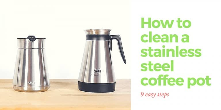 How To Clean A Stainless Steel Coffee Pot 9 Easy Steps