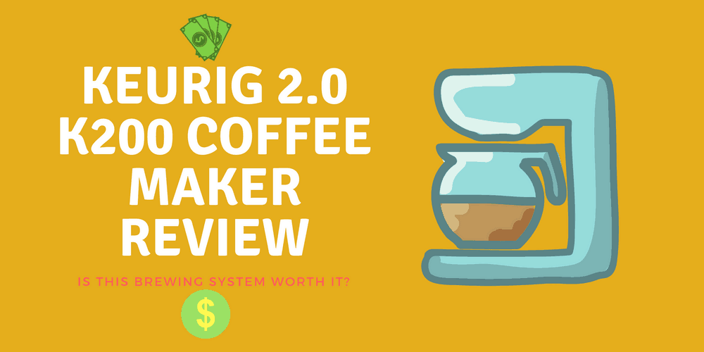Keurig 2.0 K200 Coffee Maker Review – Is It worth the Money?