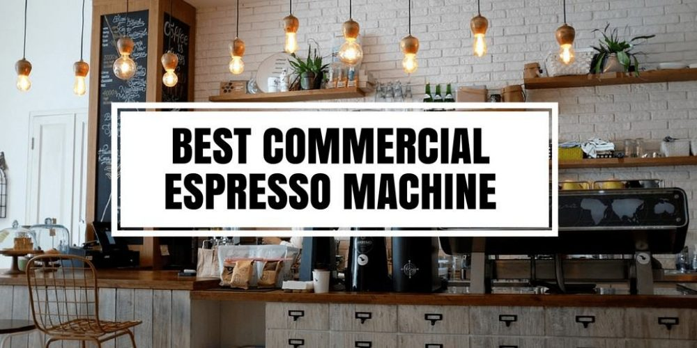 6 Best Commercial Espresso Machines for Beginner Cafe Shop