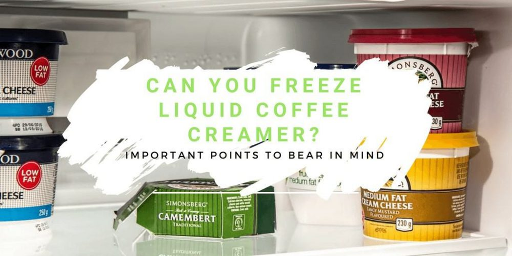Can You Freeze Liquid Coffee Creamer? Important Points to Bear in Mind