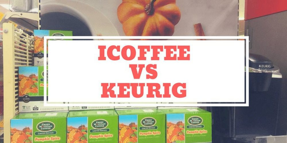 iCoffee vs Keurig -What's the Difference? (2019 Comparison)