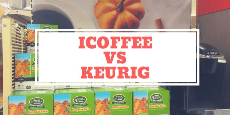 iCoffee vs Keurig What's the Difference (Detailed Comparison)