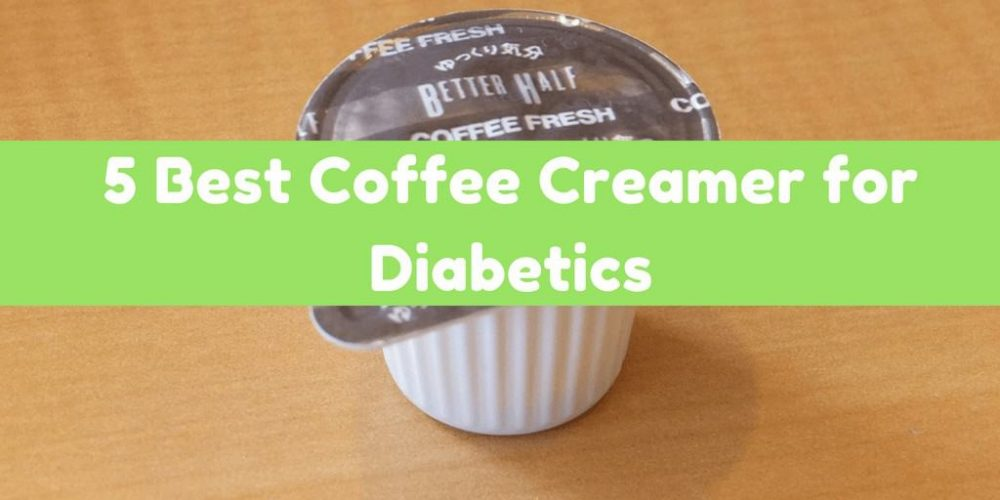 Best Coffee Creamer for Diabetics – What You Need to Avoid?