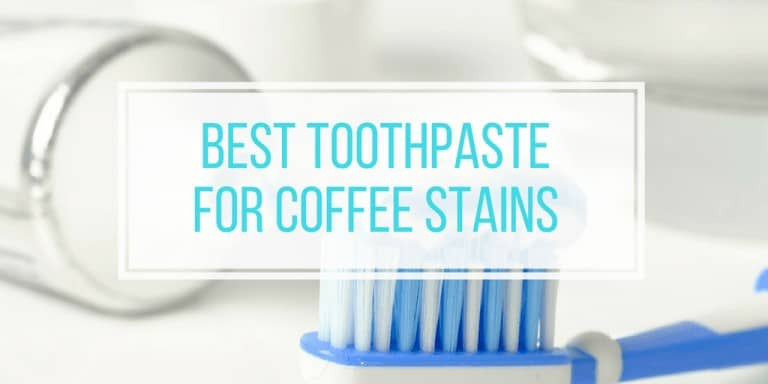 Best Toothpaste for Coffee Stains