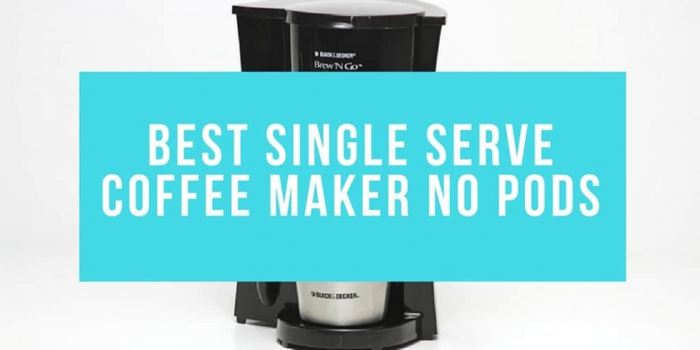 "5 Best Single Serve Coffee Makers ""No-Pods"" of 2019"