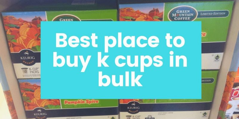 14 Best Places to Buy K-Cups In Bulk (2019 Updated)