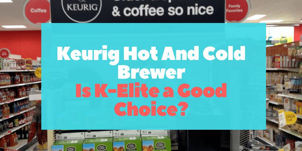 Keurig Hot And Cold Brewer