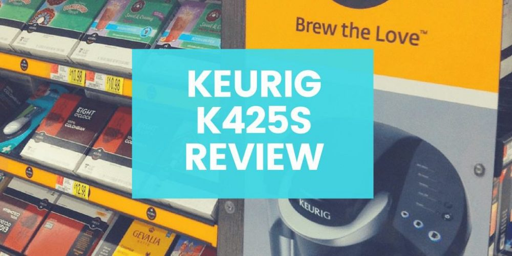 Keurig K425s Review – Is It Worth the Money? (2019)