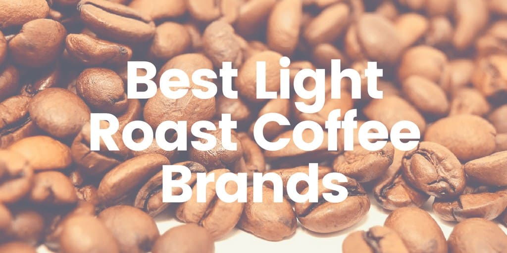 Light Roast Coffee Brands