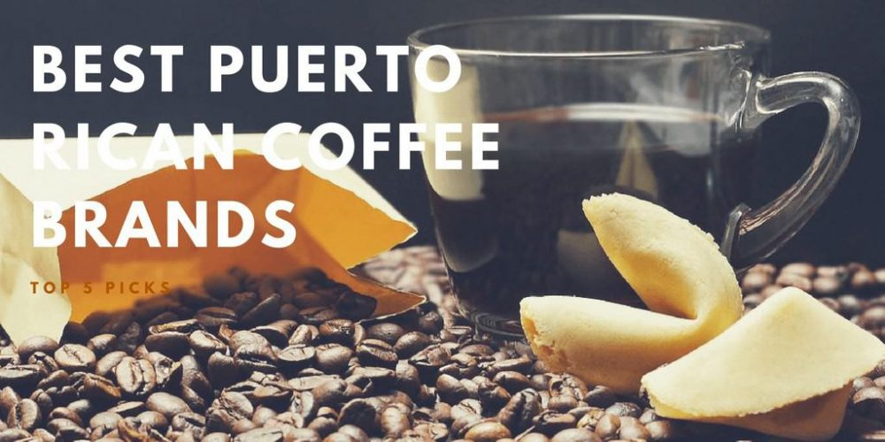 Best Puerto Rican Coffee Brands – Top 5 Picks (2019 Updated)