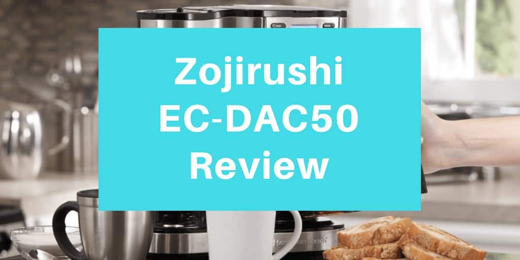 Zojirushi EC-DAC50 Review