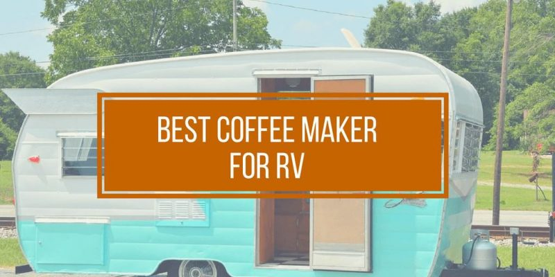 "Best RV Coffee Maker – Top 5 ""Low Wattage"" Picks (2019)"