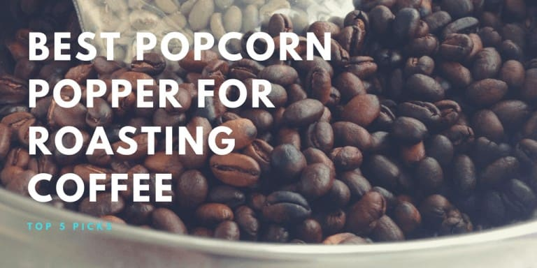 best popcorn popper for roasting coffee