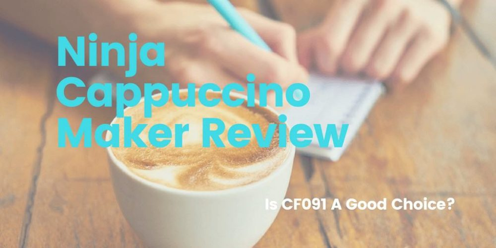 Ninja Cappuccino Maker Review – Is CF091 A Good Choice?