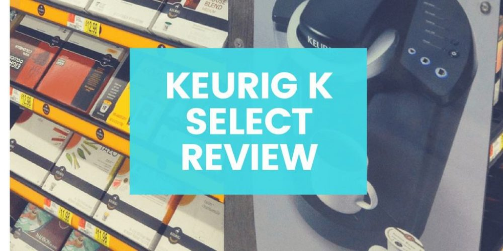 Keurig K-Select Review – Is It Worth Buying? (2019)