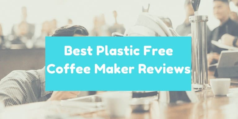 Best Plastic Free Coffee Maker